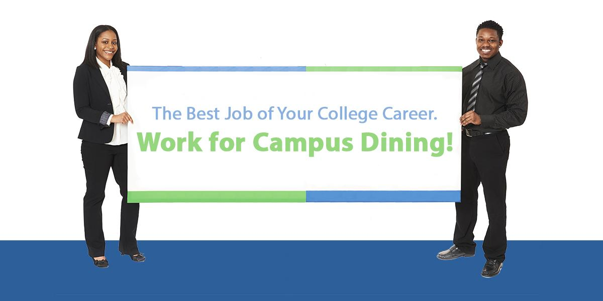 """Two students holding hiring banner that says """"The best job of your college career. Work for Campus Dining!"""""""