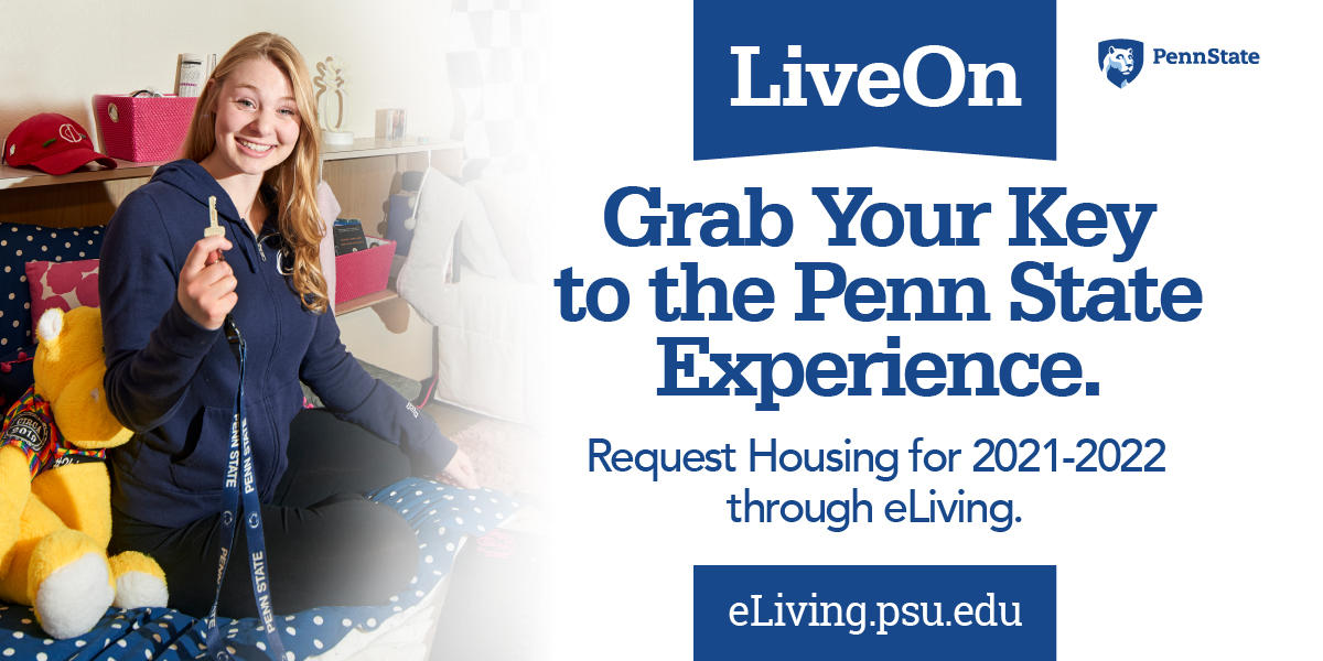 "Student holding key with headline "" Grab your key to the Penn State experience. Request Housing for 2021-2022 through eLiving"""