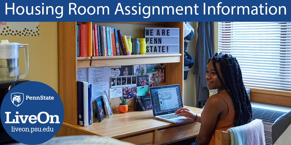 "student at desk in residence hall room with headline ""Housing Room Assignment Information"" and ""Penn State LiveOn.psu.edu"" badge"